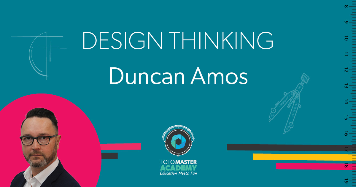 Header for Design Thinking Class held by Duncan Amos for the Foto Master Virtual Academy
