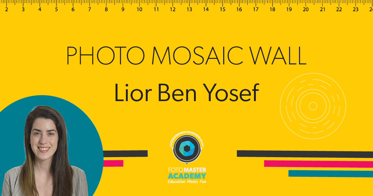 Header for Photo Mosaic Wall Class held by Lior Ben Yosef for the Foto Master Virtual Academy