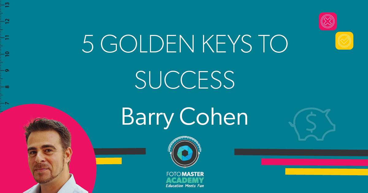 Header for 5 Golden Keys to Success Class held by Barry Cohen for the Foto Master Virtual Academy