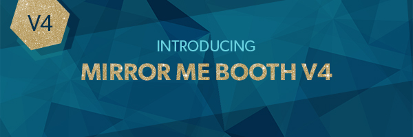 Post Header: Mirror Me Booth Software V4