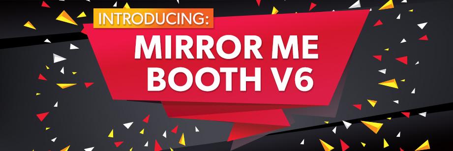 Post Header: Mirror Me Booth Software V6